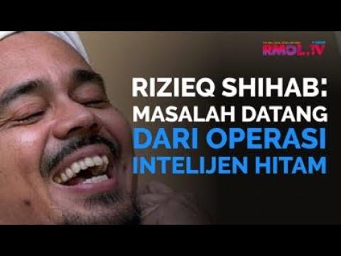 Rizieq Shihab: Masalah Datang Dari Operasi Intelijen Hitam