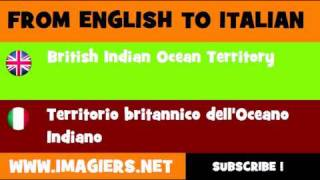 FROM ENGLISH TO ITALIAN = British Indian Ocean Territory