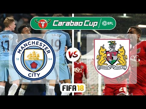FIFA 18 | Manchester City Vs Bristol City | EFL Carabao Cup 2017-18 Semi-Final Highlights & Goals