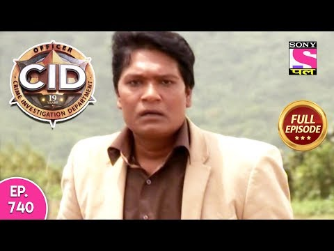 CID - Full Episode 740 - 13th August, 2018