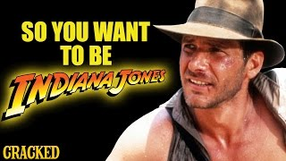 Video So You Want To Be INDIANA JONES MP3, 3GP, MP4, WEBM, AVI, FLV Juli 2018