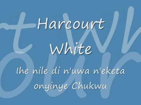 Harcourt Whyte (Ihe nile n'eketa onyinye Chukwu)