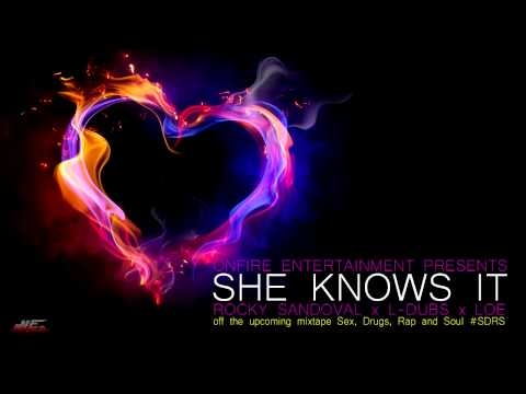 She Knows It by Rocky Sandoval x L-Dubs x LOE