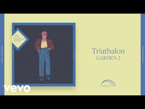 Triathalon - GARDEN 2 (Official Audio)