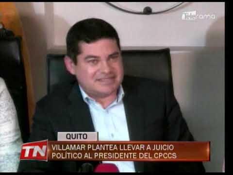 Villamar plantea llevar a juicio político al presidente del CPCCS