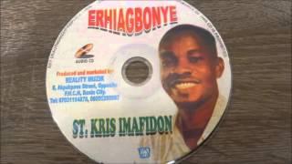 St. Kris Imafidom - Erhiagbonye edo/benin music mixtape.