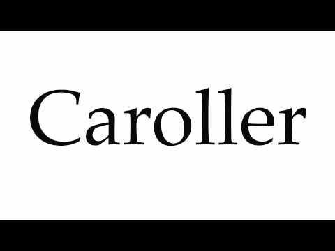 How to Pronounce Caroller