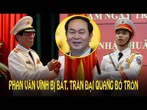 Trung tướng Phan Văn Vĩnh bị bắt, Trần Đại Quang bỏ trốn