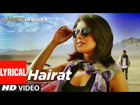Hairat Lyrical   Anjaana Anjaani   Ranbir Kapoor, Priyanka Chopra   Lucky Ali  Vishal - Shekhar