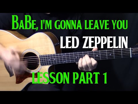 "How To Play ""Babe, I'm Gonna Leave You"" On Guitar By Led Zeppelin - Acoustic Guitar Lesson Part 1"