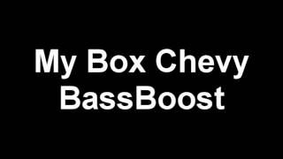 Yelawolf- My Box Chevy (BassBoosted)