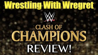 Nonton Wwe Clash Of Champions 2016 Review   Wrestling With Wregret Film Subtitle Indonesia Streaming Movie Download