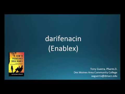 How to Pronounce darifenacin (Enablex) Backbuilding Pharmacology