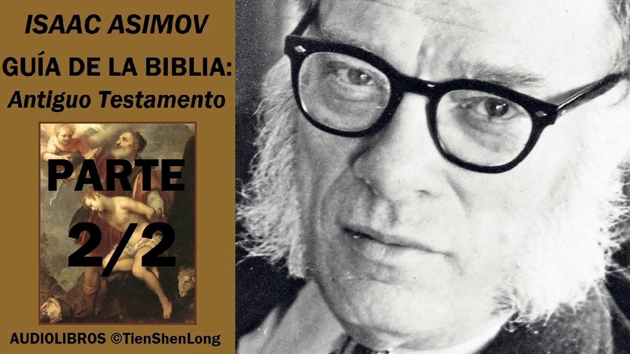 Ver ISAAC ASIMOV – GUIA DE LA BIBLIA. ANTIGUO TESTAMENTO – AUDIOLIBRO (PARTE 2/2) en Español Online