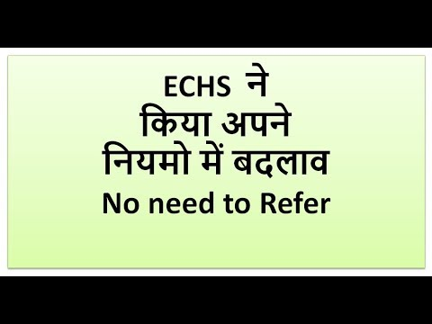 ECHS - IMPORTANT CHANGES IN THE RULE
