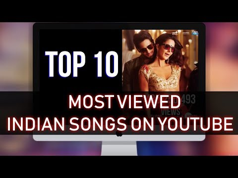 Top 10 - Most Viewed Indian Songs On Youtube (July 2018)