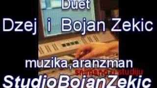 Bojan Zekic - Duet - Dzej i Bojan Zekic