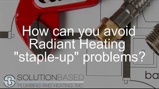How to avoid radiant heating staple up problems