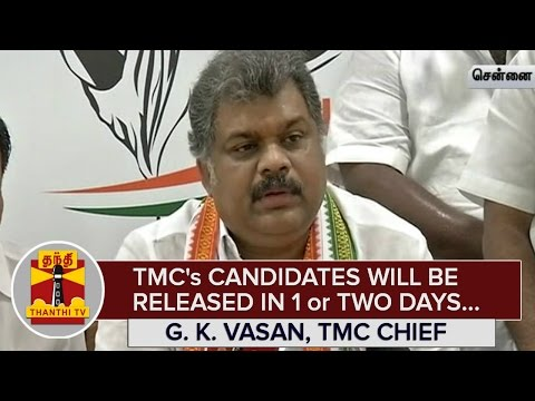 TMCs-Candidates-List-will-be-released-in-One-or-Two-Days--G-K-Vasan--Thanthi-TV