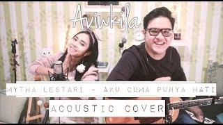Video Mytha Lestari - Aku Cuma Punya Hati (Aviwkila Cover) MP3, 3GP, MP4, WEBM, AVI, FLV Agustus 2018
