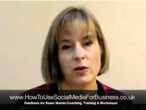 How To Use Social Media For Business – Feedback for Karen Warren's Coaching, Training & Workshops