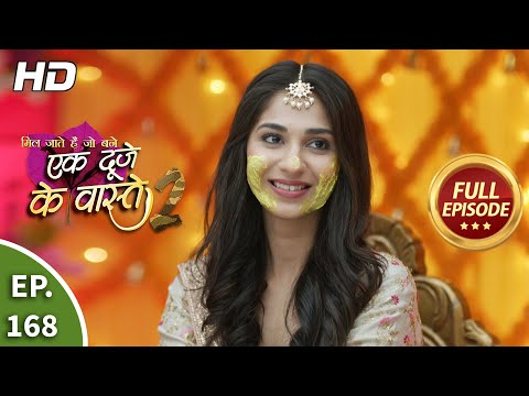 Ek Duje Ke Vaaste 2 - Ep 168 - Full Episode - 20th January, 2021