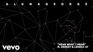 Thumbnail for AlunaGeorge — Mean What I Mean