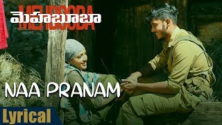 Video Naa Pranam Lyrical Song  | Mehbooba Songs | Puri Jagannadh , Akash Puri , Sandeep Chowta MP3, 3GP, MP4, WEBM, AVI, FLV Juli 2018