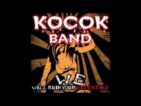 KOCOK BAND - WE WILL RUIN YOUR VALENTINE DAY