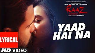 YAAD HAI NA Lyrical Raaz Reboot Emraan Hashmi Kriti Kharbanda Gaurav Arora