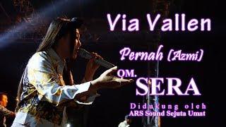 Via Vallen - Pernah (Azmi) - OM. SERA Live Ambarawa 2018 | HD Video