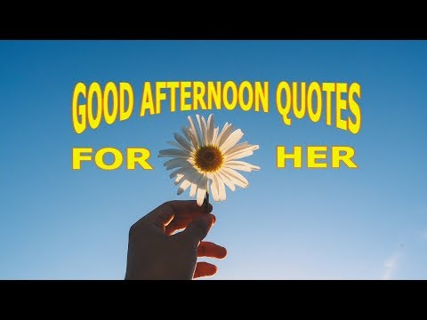 Good evening messages - Good Afternoon Quotes For Her