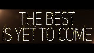 The Best is Yet to Come (2018) (full version)