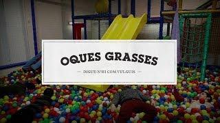 07 - Oques Grasses - Fill de Maria