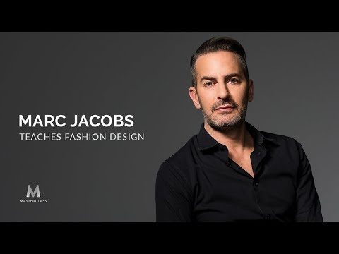 MasterClass - Marc Jacobs Teaches Fashion Design