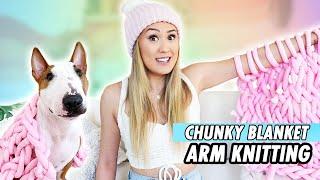 Arm Knitting a Blanket For My Dog by LaurDIY