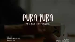 Download Video Pura-pura (Alfin Rizal & Febby Ekaputri) MP3 3GP MP4