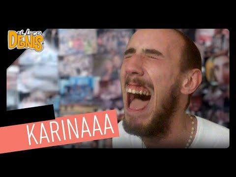 El Loco Denis 04 - KARINAAAA!!!!