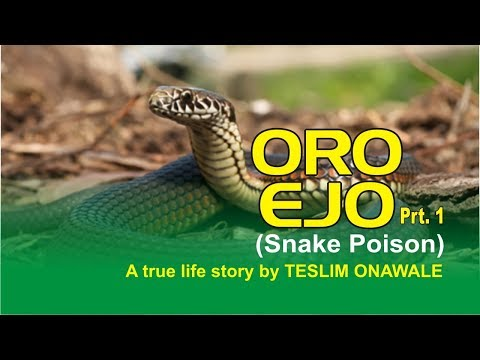 ORO EJO (Mysterious Snake Poison) Part 1 By Teslim Onawale