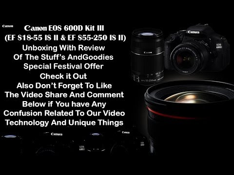 Canon EOS 600D Kit III (EF S18-55 IS II & EF S55-250 IS II) Unboxing