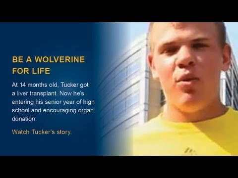 Be a Wolverine for Life, by donating blood, organs, bone marrow and tissue