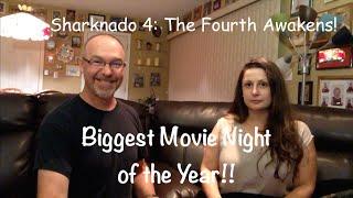 Sharknado 4 - The 4th Awakens! Let's Talk!