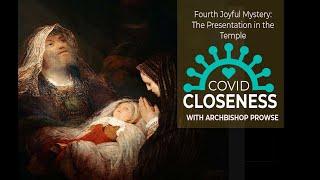 COVID Closeness: The Fourth Joyful Mystery
