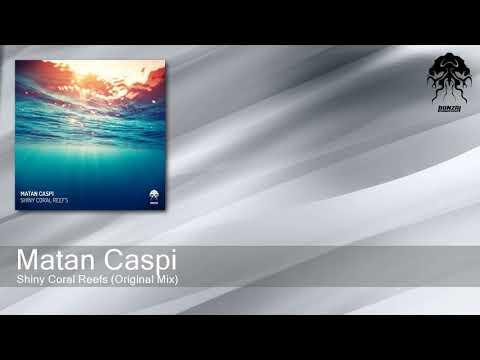 Matan Caspi - Shiny Coral Reefs - Original Mix (Bonzai Progressive)