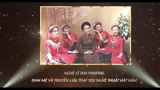 Nghệ sĩ Thu Phương: Đam mê và truyền lửa tình yêu nghệ thuật hát Xẩm