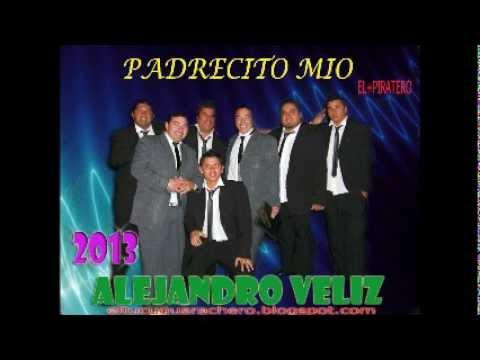 PADRECITO MIO   ALEJANDRO VELIZ 2013