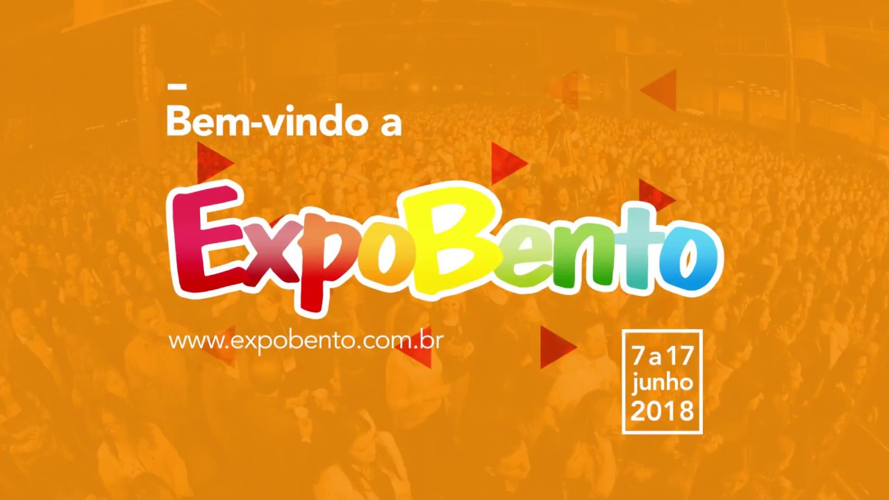 Vídeo ExpoBento 2018 - Campanha