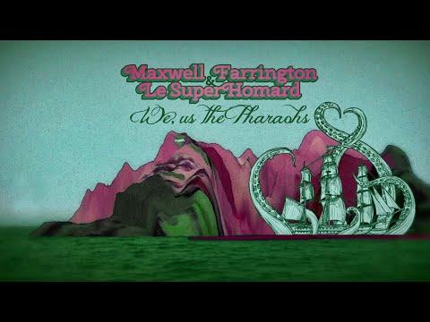 Maxwell Farrington et Le SuperHomard - We, Us the Pharaohs