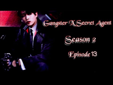 [JUNGKOOK FF] Gangster X Secret Agent : Season 2 [EP:13]