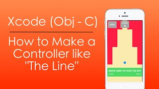 "How to Make a Controller like in the game ""The Line"" in Xcode (Obj-C)"